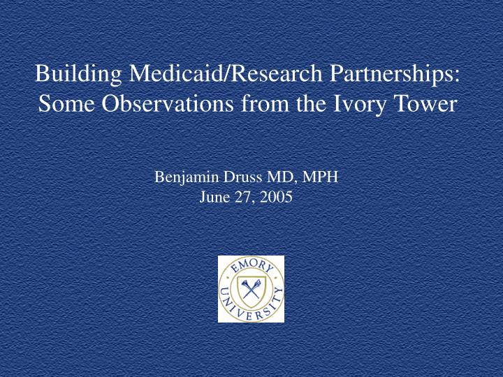 Building Medicaid/Research Partnerships: