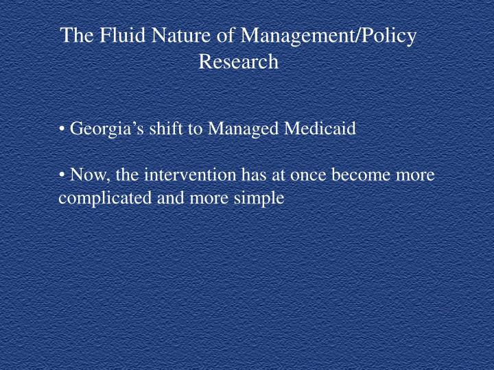 The Fluid Nature of Management/Policy