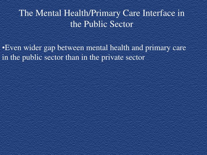 The mental health primary care interface in the public sector