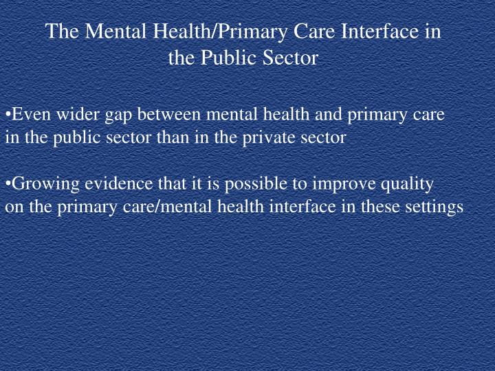 The Mental Health/Primary Care Interface in the Public Sector