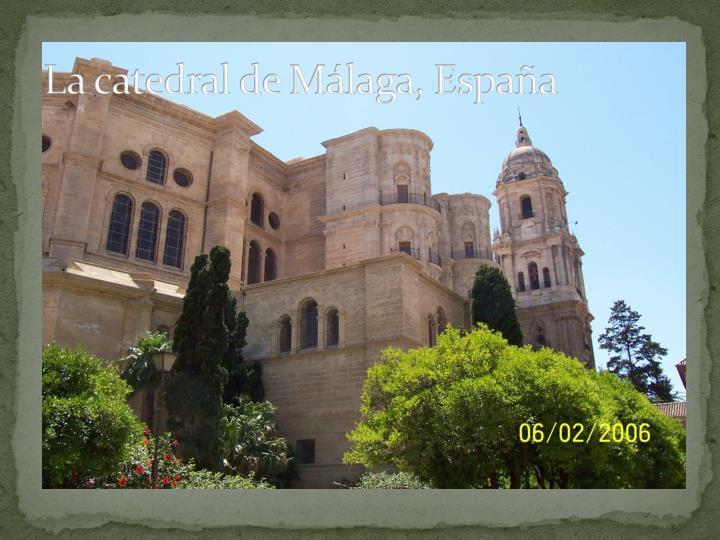 La catedral de Málaga, España