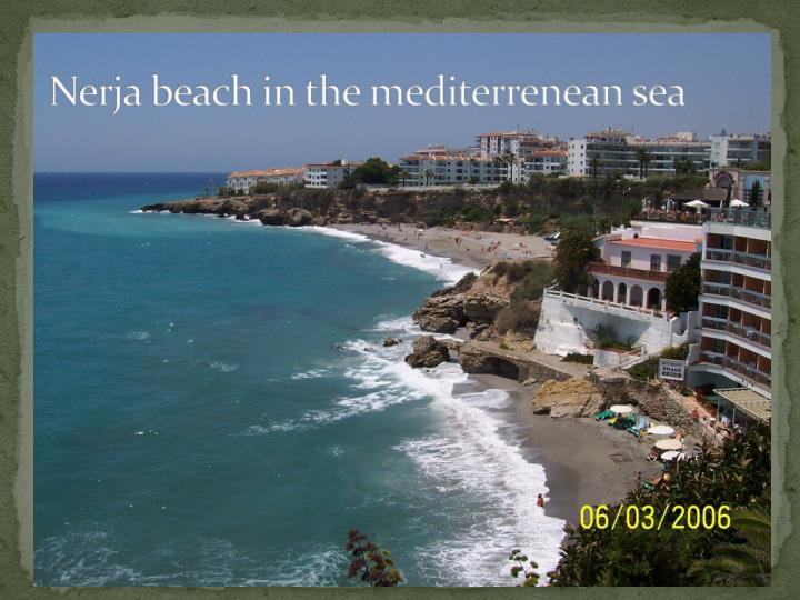 Nerja beach in the mediterrenean sea