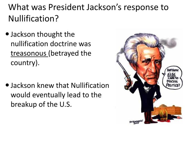 What was President Jackson's response to Nullification?