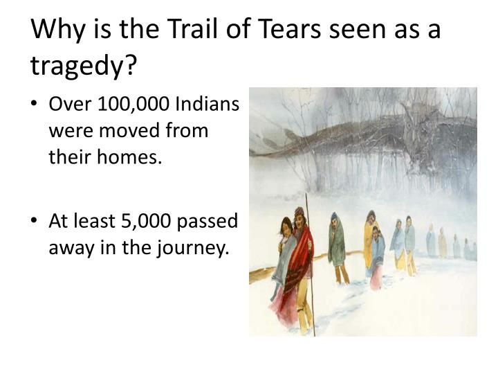 Why is the Trail of Tears seen as a tragedy?