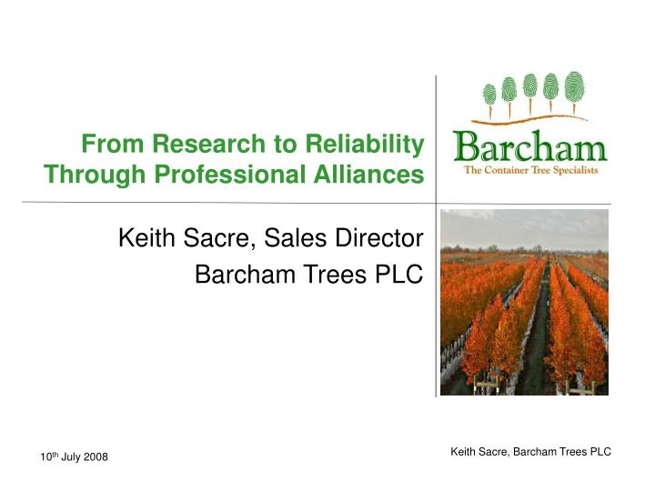 From Research to Reliability Through Professional Alliances