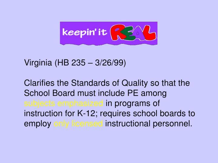 Virginia (HB 235 – 3/26/99)