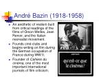 andr bazin 1918 1958