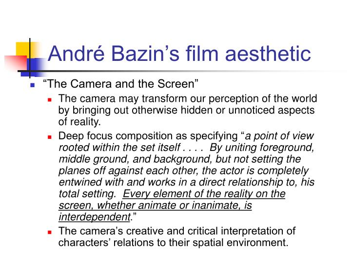 André Bazin's film aesthetic