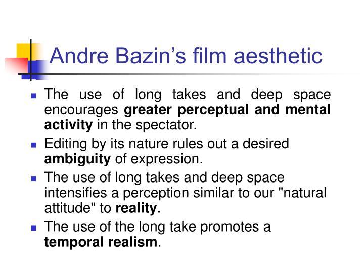 Andre Bazin's film aesthetic
