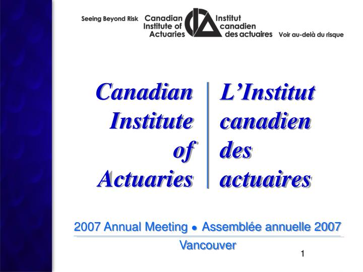 2007 annual meeting assembl e annuelle 2007 vancouver