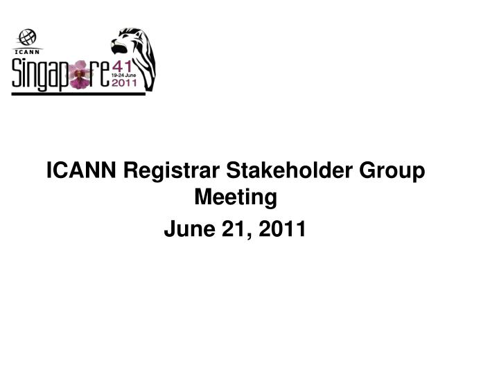 Icann registrar stakeholder group meeting june 21 2011