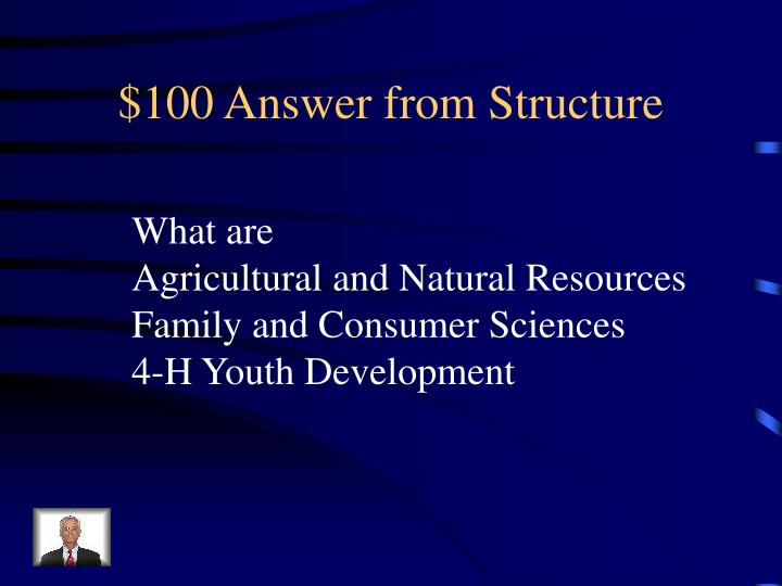$100 Answer from Structure