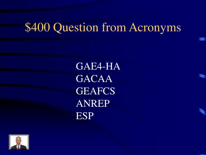 $400 Question from Acronyms