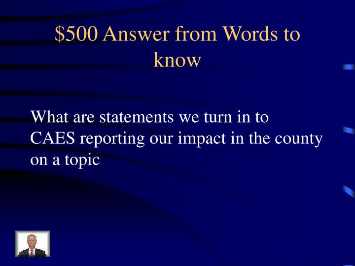 $500 Answer from Words to know