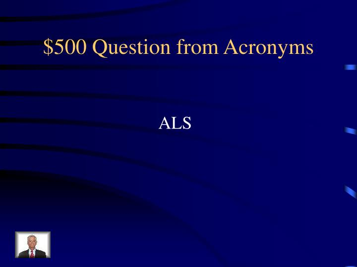 $500 Question from Acronyms