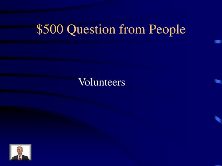 $500 Question from People