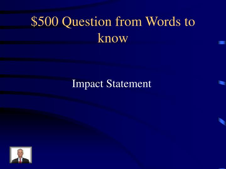 $500 Question from Words to know