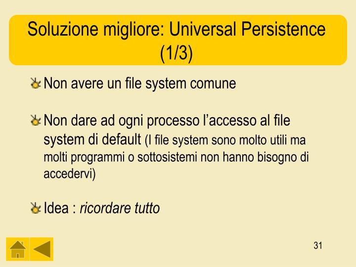Soluzione migliore: Universal Persistence (1/3)
