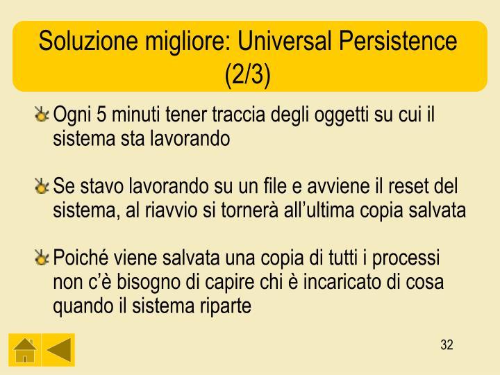 Soluzione migliore: Universal Persistence (2/3)