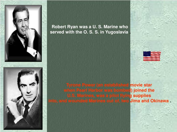 Robert Ryan was a U. S. Marine who
