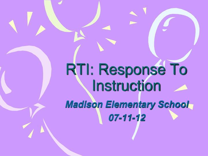 RTI: Response To Instruction