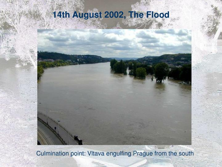 14th August 2002, The Flood