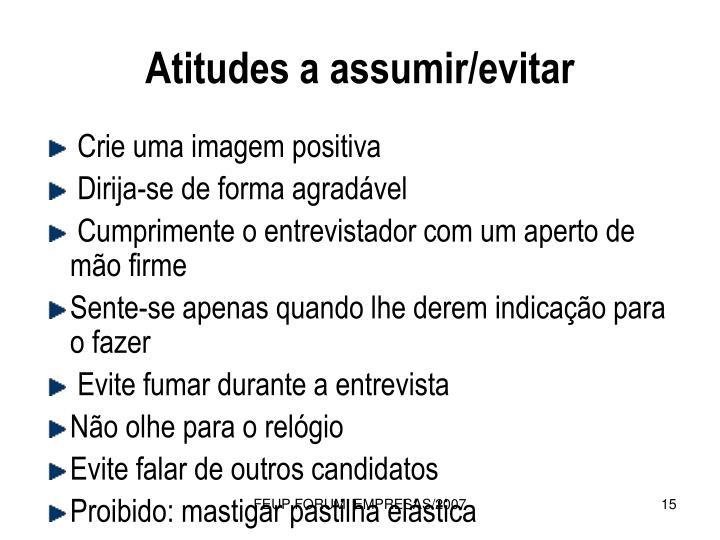 Atitudes a assumir/evitar