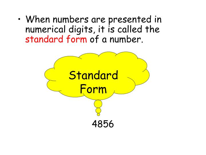 When numbers are presented in numerical digits, it is called the