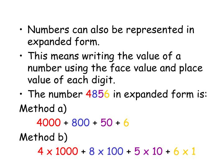Numbers can also be represented in expanded form.