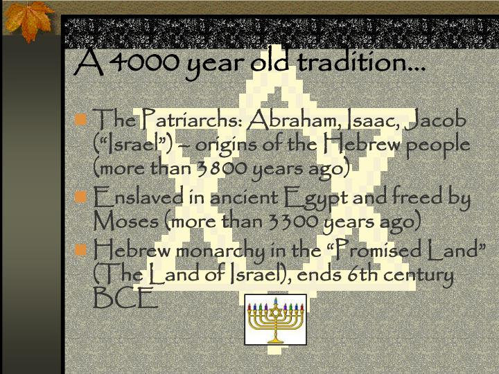 A 4000 year old tradition…