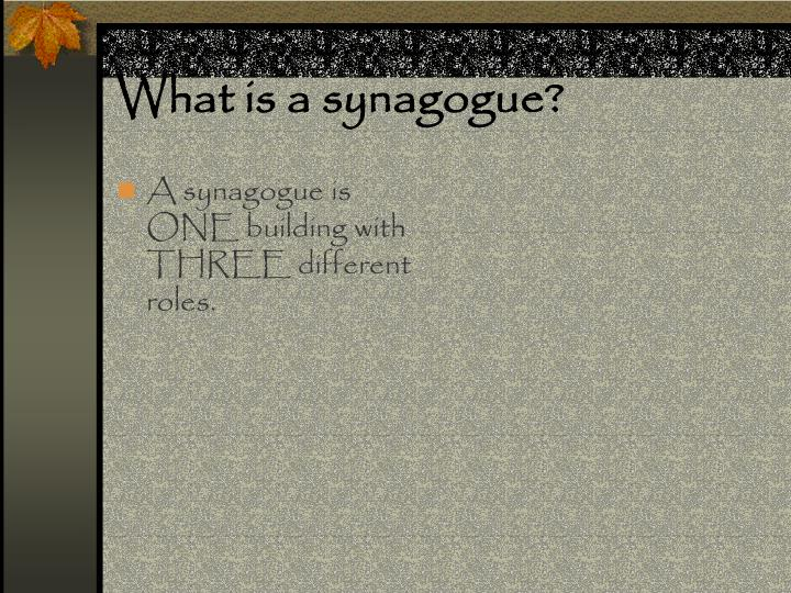 What is a synagogue?