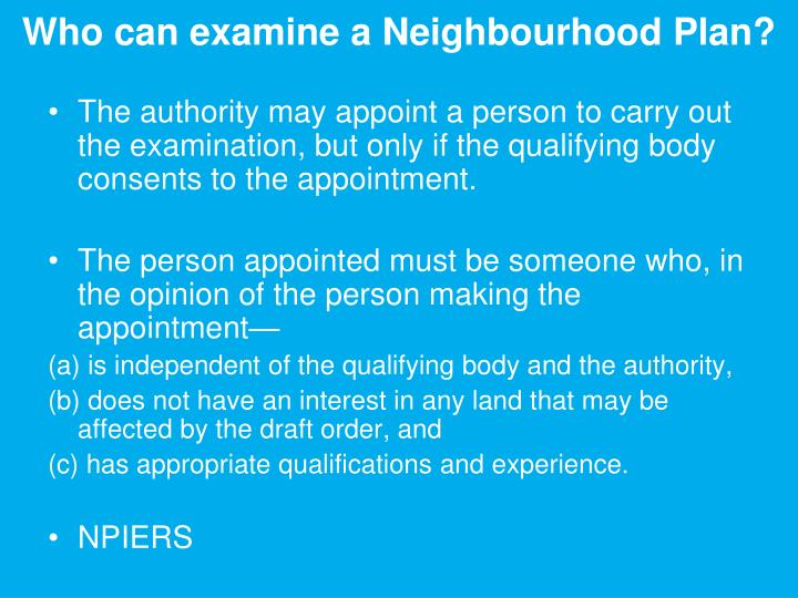 Who can examine a Neighbourhood Plan?