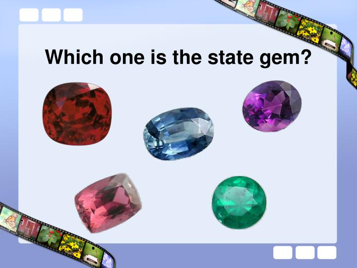 Which one is the state gem?