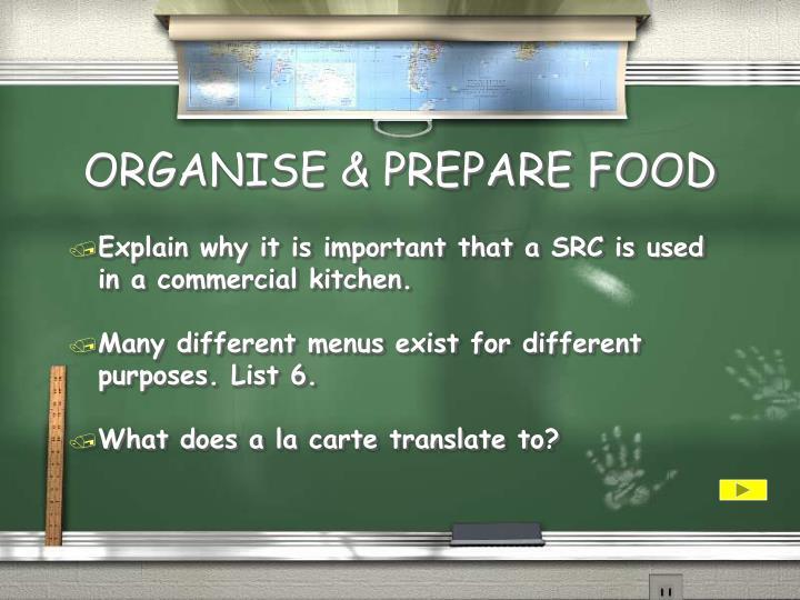 ORGANISE & PREPARE FOOD