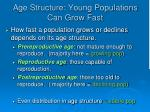 age structure young populations can grow fast