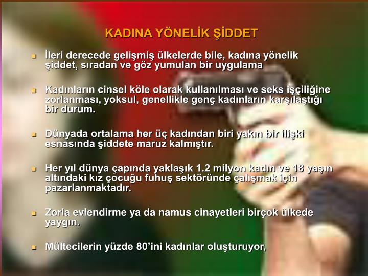 KADINA YÖNELİK ŞİDDET