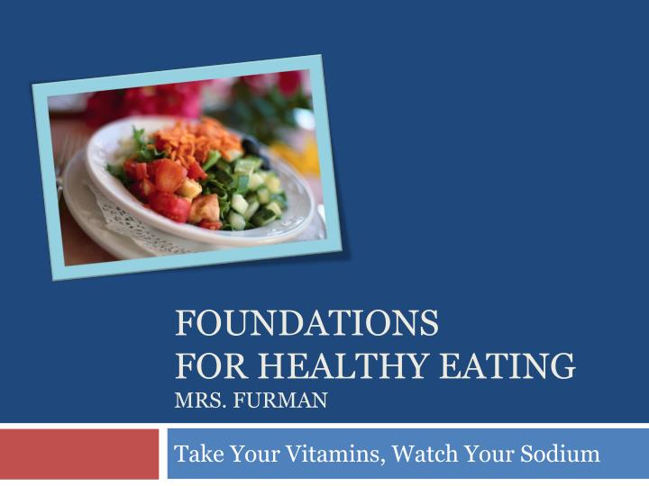 Foundations for healthy eating mrs furman