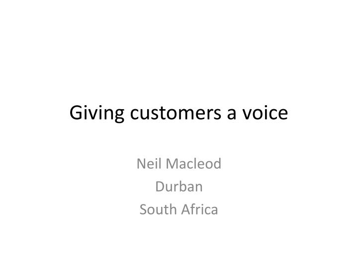 Giving customers a voice