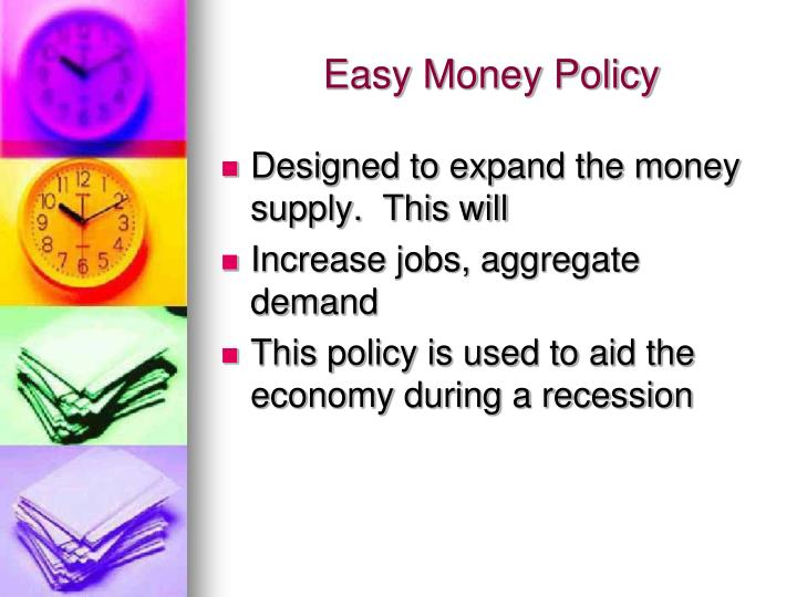 Easy Money Policy