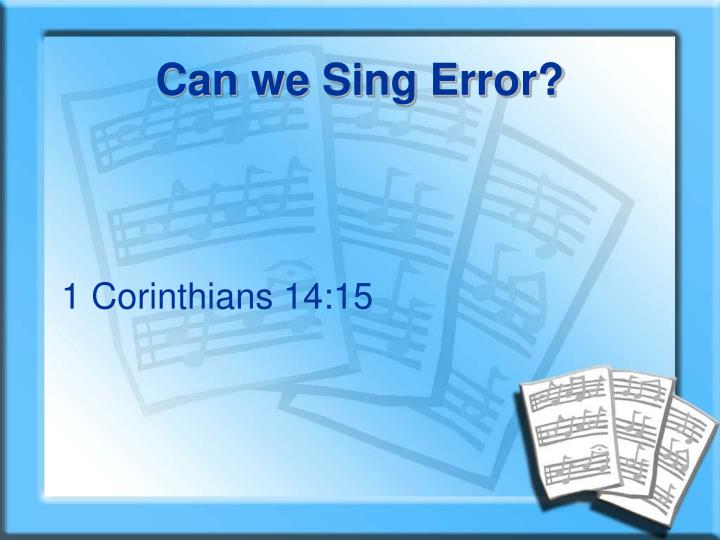 Can we sing error