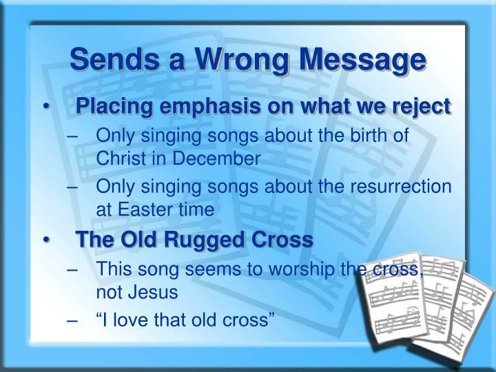 Sends a Wrong Message