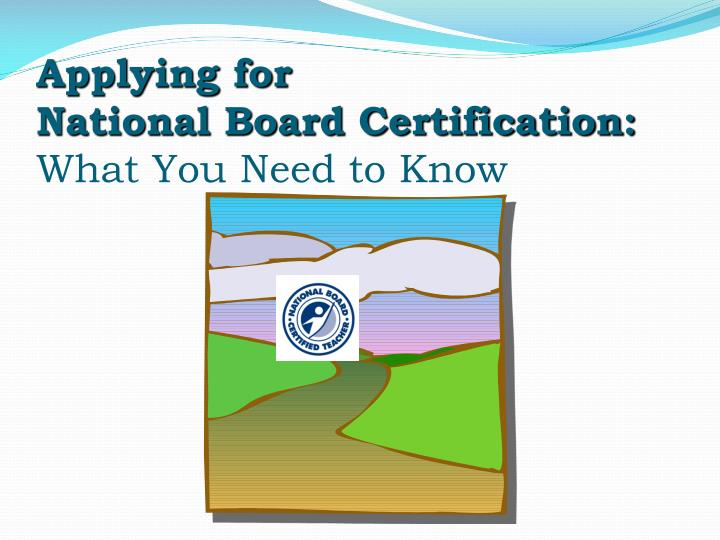 Applying for national board certification what you need to know