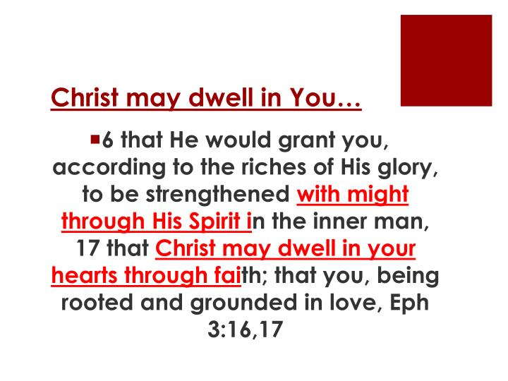 Christ may dwell in You…