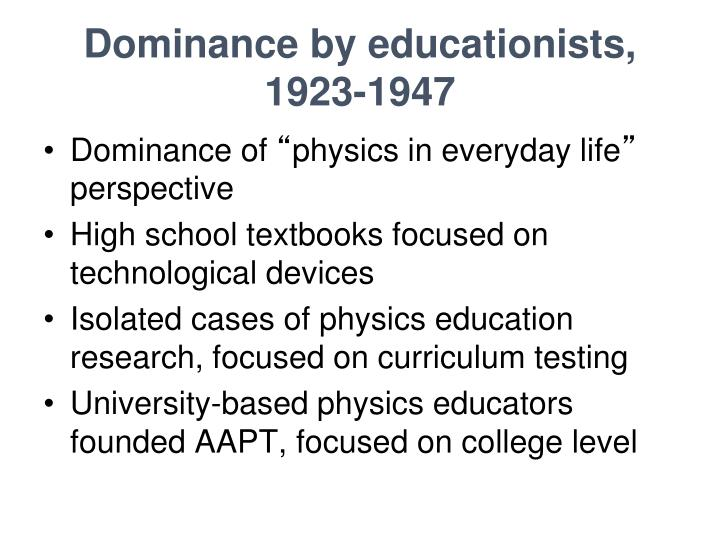 Dominance by educationists, 1923-1947