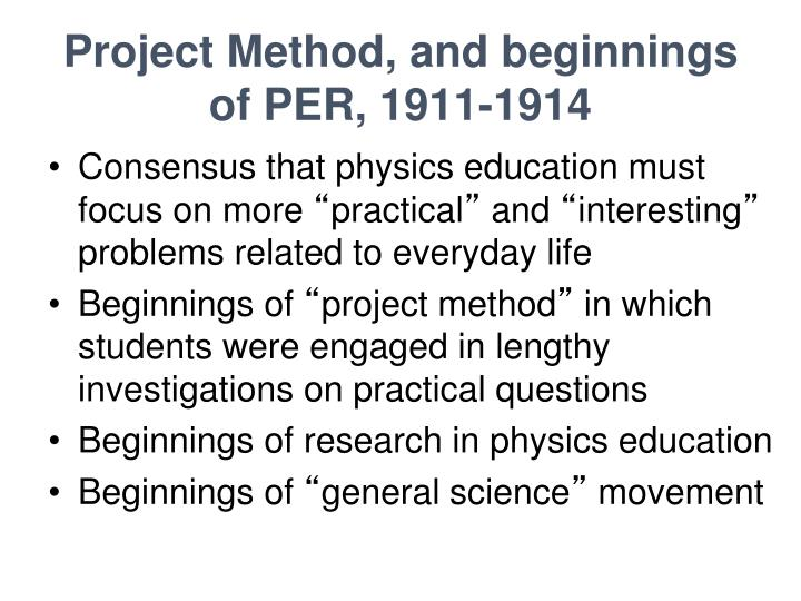 Project Method, and beginnings of PER, 1911-1914