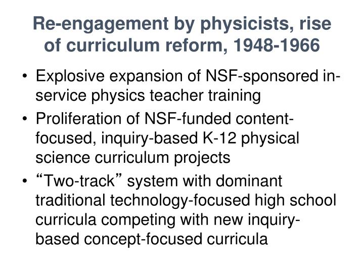 Re-engagement by physicists, rise of curriculum reform, 1948-1966