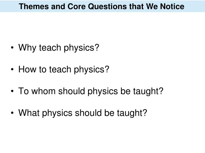 Themes and Core Questions that We Notice