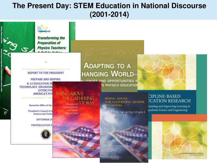 The Present Day: STEM Education in National Discourse