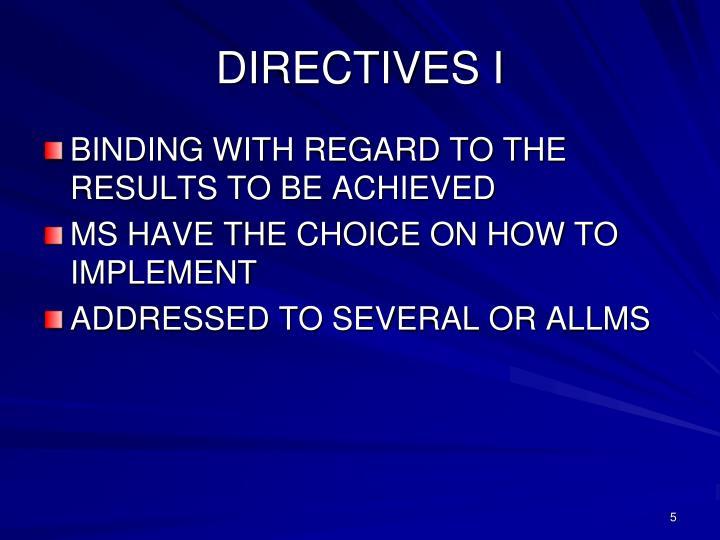 DIRECTIVES I