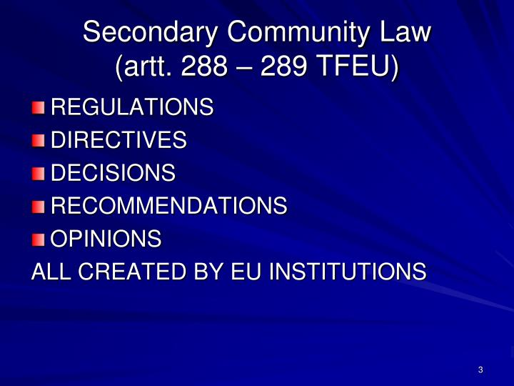 Secondary community law artt 288 289 tfeu